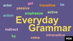 Everyday Grammar: When Passive is Better Than Active