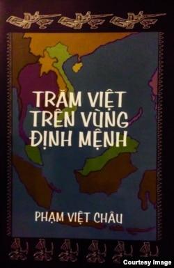 Bìa sách Trăm Việt Trên Vùng Định Mệnh. (Ảnh của gia đình tác giả).