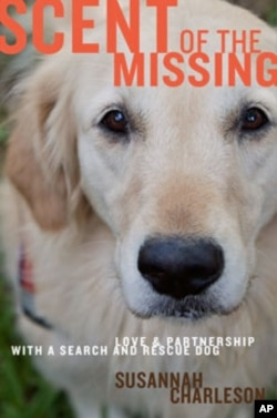 'Scent of the Missing: Love and Partner with a Search-and-Rescue Dog,' by Susannah Charleson, was published this month by Houghton Mifflin Harcourt