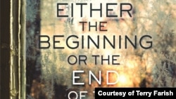 "Book Cover ""Either the Beginning or the End of the World"" by an award-winning novelist Terry Farish"