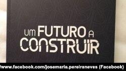 """""""Um Futuro a Construir"""", livro de José Maria Neves e Francisco Pinto Balsemão"""