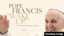 """Cubierta del CD """"Wake Up!"""" con extractos de discursos del Papa, de disquera Believe Digital, que estará disponible el 27 de noviembre."""