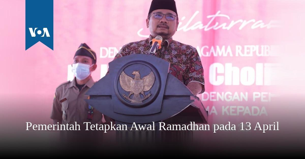 Pemerintah Tetapkan Awal Ramadhan pada 13 April