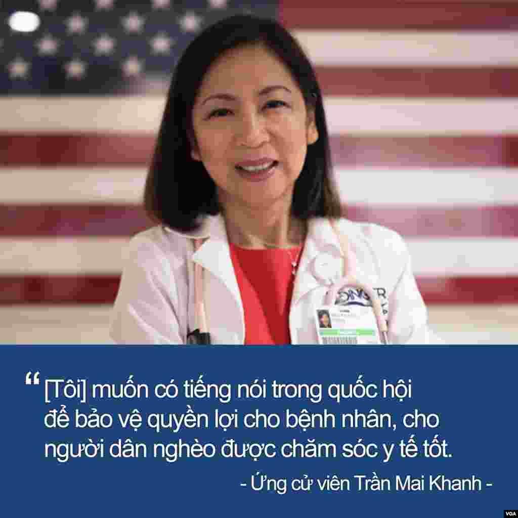 Bác sĩ nhi khoa Mai Khanh Trần, 52 tuổi, đảng Dân chủ, sẽ cùng 16 ứng cử viên khác tranh cử vào Quốc hội Hoa Kỳ, đại diện cho Địa hạt 39, bang California.