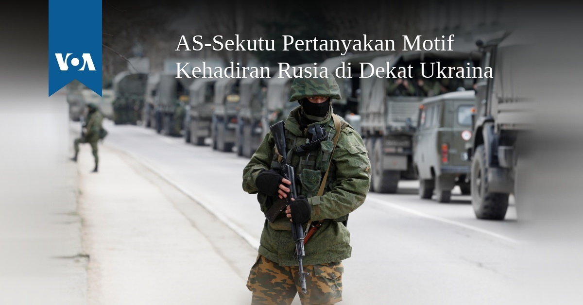 AS-Sekutu Pertanyakan Motif Kehadiran Rusia di Dekat Ukraina