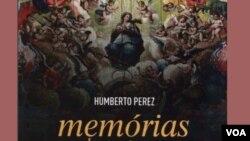 """Capa do livro """"Memórias de um tempo mais-que-perfeito"""" de Humberto Perez"""
