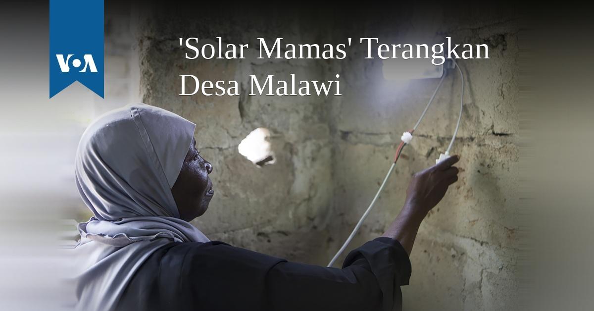'Solar Mamas' Terangkan Desa Malawi
