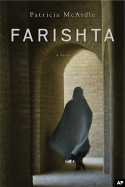 'Farishta' is a novel by Patricia McArdle, a retired American diplomat who spent a year in Afghanistan.