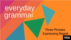 Everyday Grammar: Three Phrases for Expressing Regret in English
