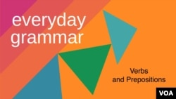 Everyday Grammar: Verbs and Prepositions