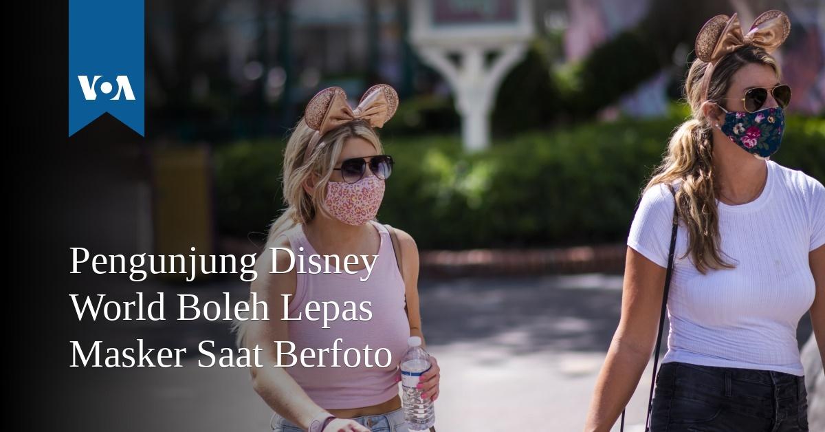 Pengunjung Disney World Boleh Lepas Masker Saat Berfoto