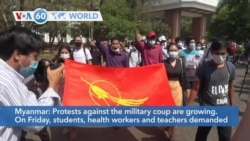 VOA60 World- Protests against the Myanmar military coup are growing