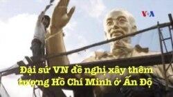 Đại sứ VN đề nghị xây thêm tượng Hồ Chí Minh ở Ấn Độ