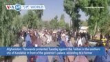 VOA60 World- Thousands of people protested in front of the governor's palace Tuesday against the Taliban in the southern city of Kandahar