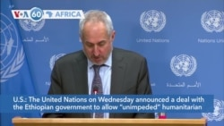 VOA60 Africa - UN, Ethiopia Agree on Humanitarian Aid for Tigray Region