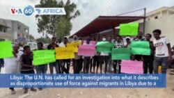 VOA60 Africa - UN calls for investigation of use of force against migrants in Libya