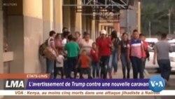 """Le président américain met en garde contre """"une nouvelle caravane"""" de migrant"""