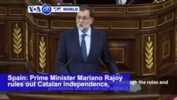 VOA60 World PM- Spanish PM Rajoy rules out Catalan independence, but leaves open the possibility of constitutional reform