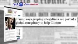 VOA60 Elections - WP: Trump claims that recent groping allegations are a part of a global conspiracy to undermine his campaign