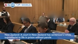 VOA60 Addunyaa - A New Zealand court sentenced a white supremacist to life in prison for shootingslast yearat two mosques