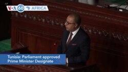 VOA60 Afrikaa - Tunisia's Parliament approvedPrimeMinisterDesignate Mechichi'scoalition