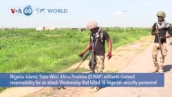 VOA60 World- Islamic State West Africa Province militants claimed responsibility for an attack that killed 18 Nigerian security personnel