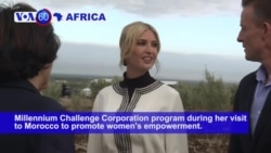 VOA60 Africa - Morocco's Female Landowners Give Ivanka Trump a Warm Welcome