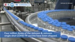 VOA60 Ameerikaa - Four million doses of the Johnson & Johnson COVID-19 vaccine ship out