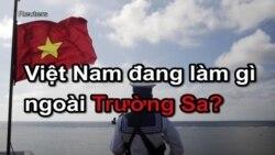 Việt Nam đang làm gì ngoài Trường Sa?