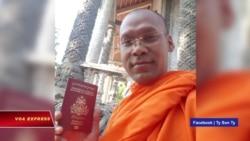 Nhà sư Campuchia bị tịch thu hộ chiếu tại VN vì Luật An ninh mạng