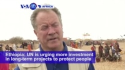 VOA60 Africa - UN is urging more investment in long-term projects to protect people in developing countries from drought