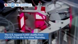 VOA60 America - The U.S, topped 4,000 deaths from COVID-19 for the first time Thursday