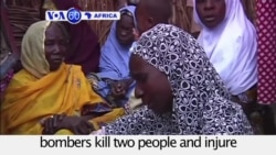 VOA60 Africa - Four Suicide Bombers Kill Two in Northeast Nigeria's Maiduguri