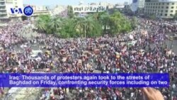 VOA60 World - Iraq: Thousands of protesters again took to the streets of Baghdad on Friday