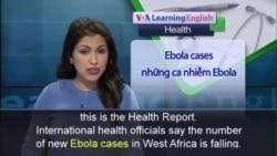 Anh ngữ đặc biệt: Progress on Ebola (VOA)