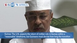 """VOA60 Africa- The UN expects the return of civilian rule in Guinea within a """"reasonable"""" timeframe"""