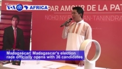VOA60 Africa ' Madagascar's election race officially opens with 36 candidates