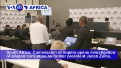 VOA60 Africa - South Africa Opens Inquiry into Corruption During Zuma Rule