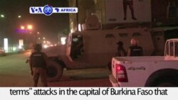 "VOA60 Africa- White House ""condemns in the strongest terms"" attacks in the capital of Burkina Faso"