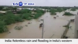 VOA60 World 7-26- Relentless rain and flooding in India's western Gujarat state kills at least 75 people