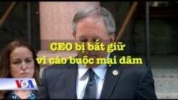 CEO bị bắt giữ vì cáo buộc mại dâm