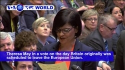 VOA60 World PM - British Lawmakers Again Reject Brexit Withdrawal Plan