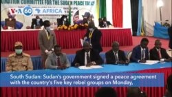 VOA60 Afrikaa - South Sudan signed a peace agreement with the country's five rebel groups on Monday