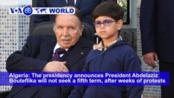 VOA60 World PM - Bouteflika Will Not Seek 5th Term as Algeria's President