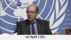 VOA60 World - UN Special Envoy for Syria expects to resume Syria talks on April 11th