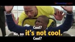 Học tiếng Anh qua phim ảnh: It's not cool- Phim Central Intelligence (VOA)