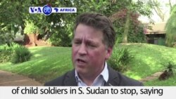 VOA60 Africa - UNICEF calls for recruitment of child soldiers in S. Sudan to stop