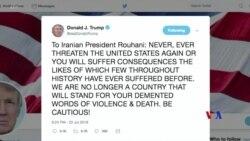 """2018-07-23 美國之音視頻新聞: 川普推文警告伊朗""""永遠不要威脅美國"""""""