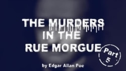 The Murders in the Rue Morgue by Edgar Allan Poe, Part Five