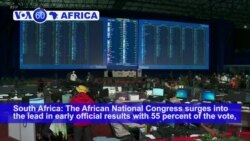 VOA60 Africa - South Africa: The African National Congress surges into the lead in early official results